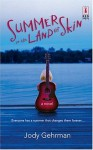 Summer In The Land Of Skin (Red Dress Ink) - Jody Gehrman