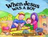 When Jesus Was A Boy (Zig Zag Board Book S.) - Charlotte Stowell