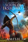 [Scion of Ikshvaku] Amish Tripathi SCION OF IKSHVAKU - Amish Tripathi