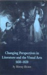 Changing Perspectives in Literature and the Visual Arts, 1650-1820 - Murray Roston