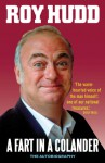 A Fart in a Colander: The Autobiography - Roy Hudd, Hudd