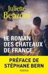 Le roman des châteaux de France - Tome 1 (French Edition) - Juliette Benzoni