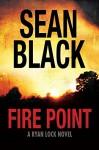 Fire Point (Ryan Lock Book 6) - Sean Black