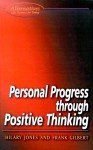 Personal Progress Through Positive Thinking - Hilary Jones, Frank Gilbert