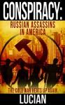 Conspiracy: Russian Assassins in America - Lucian