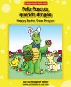 Feliz Pascua, Querido Dragon / Happy Easter, Dear Dragon (Dear Dragon Bilingual) - Margaret Hillert, Jack Pullan
