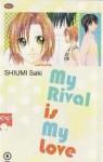 My Rival Is My Love - Saki Shiumi