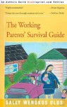 The Working Parents' Survival Guide - Sally Wendkos Olds
