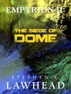 Empyrion II: The Siege of Dome - Stephen Lawhead