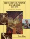 Hurstpierpoint College 1849-1995: The School by the Downs - Peter King, King Peter
