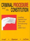 Criminal Procedure and the Constitution Leading Supreme Court Cases and Introductory Text: 2001 Edition - Jerold H. Israel, Yale Kamisar, Wayne R. Lafave