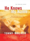He Knows My Name (The Worship Series) - Tommy Walker