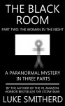 The Woman In The Night (The Black Room, #2) - Luke Smitherd