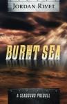 Burnt Sea: A Seabound Prequel (Seabound Chronicles) - Jordan Rivet