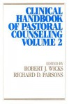 Clinical Handbook of Pastoral Counseling, Volume 2 (Integration Books) - Robert J. Wicks