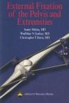 External Fixation of the Pelvis and Extremities - Samir Mehta, Wudbhav N. Sankar, Christopher T. Born