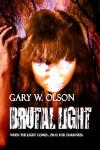 Brutal Light - Gary W. Olson