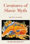 Creatures of Slavic Myth - Dmitriy Kushnir