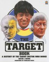 The Target Book: A History of the Target Doctor Who Books - David J. Howe, Terrance Dicks