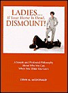 Ladies...If Your Horse Is Dead, Dismount! - Lynn M. McDonald