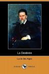 La Destinee (Dodo Press) - Lucie Des Ages