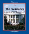The Presidency (Watts Library) - Brendan January