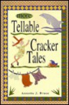 More Tellable Cracker Tales - Annette J. Bruce, Frank Lohan