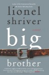 Big Brother: A Novel (P.S.) - Lionel Shriver