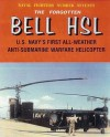 Forgotten Bell HSL ASW Helicopter (Naval Fighters #70) (Consign) - Tommy H. Thomason, Steve Ginter, Various