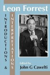 Leon Forrest: Introductions and Interpretations - John G. Cawelti