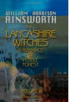 The Lancashire Witches, a Romance of Pendle Forest: Volume 2 - William Harrison Ainsworth