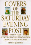 Covers of the Saturday Evening Post: Seventy Years of Outstanding Illustration From America's Favorite Magazine - Jan Cohn