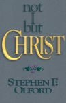 Not I, But Christ - Stephen F. Olford