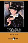 The Wife's Trial; Or, the Intruding Widow (Dodo Press) - Charles Lamb