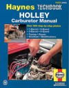 Holley Carburetor Manual - John Haynes, John Haynes