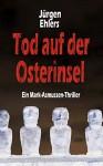 Tod auf der Osterinsel (Mark Asmussen Thriller 2) - Jürgen Ehlers