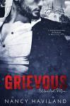Grievous (Wanted Men Book 5) - Nancy Haviland
