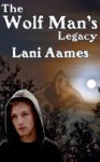 The Wolf Man's Legacy - Lani Aames