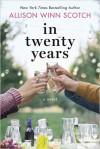 In Twenty Years - Allison Winn Scotch