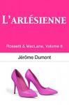 L'Arlesienne: Rossetti & MacLane, 8 (Volume 8) (French Edition) - Jerome Dumont