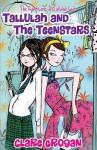Tallulah and the Teen Stars - Clare Grogan