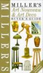Miller's: Art Nouveau & Art Deco: Buyer's Guide (Buyer's Price Guide) - Judith H. Miller, Martin Miller, Eric Knowles, Jo Wood, Lynn Bonnet