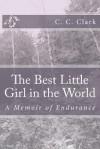 The Best Little Girl in the World - C.C. Clark