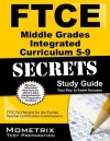 Ftce Middle Grades Integrated Curriculum 5-9 Secrets Study Guide: Ftce Test Review for the Florida Teacher Certification Examinations - Ftce Exam Secrets Test Prep Team