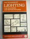 Technique of Lighting for Television and Motion Pictures - Gerald Millerson