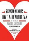 Six-Word Memoirs on Love and Heartbreak - Larry Smith, Rachel Fershleiser, Francis DiClemente