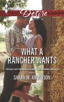 What a Rancher Wants - Sarah M. Anderson