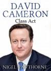 David Cameron: Class Act - Nigel Cawthorne