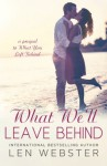 What We'll Leave Behind (Thirty-Eight) - Len Webster