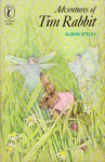 Adventures of Tim Rabbit - Alison Uttley